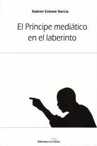 PRINCIPE MEDIATICO EN EL LABERINTO,EL: portada