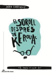 SOROLL DESPRÉS DE KEROUAC, EL -CAT: portada