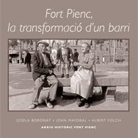 Fort Pienc, la transformació d'un barri: portada