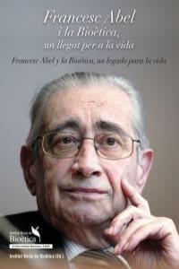 Francesc Abel i la bioètica, un llegat per a la vida / Franc: portada