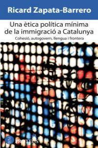 UNA ÈTICA POLíTICA MÍNIMA DE LA IMMIGRACIÓ A CATALUNYA: portada
