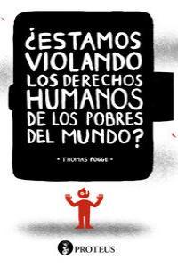 ¿ESTAMOS VIOLANDO LOS DERECHOS HUMANOS DE LOS POBRES DEL MUN: portada