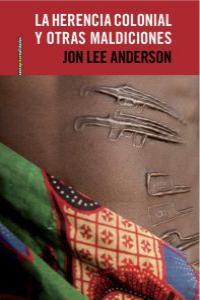 La herencia colonial y otras maldiciones: portada