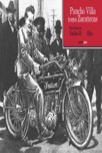 Pancho Villa toma Zacatecas: portada