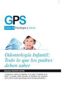 ODONTOLOGÍA INFANTIL: TODO LO QUE LOS PADRES DEBEN SABER: portada
