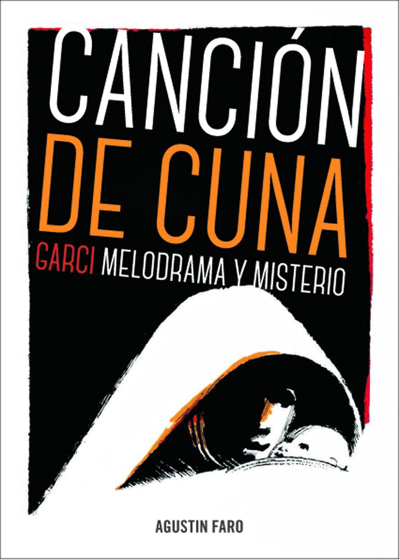 CANCIÓN DE CUNA. GARCI, MELODRAMA Y MISTERIO: portada