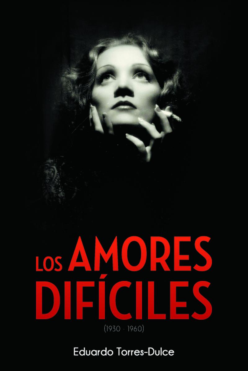 LOS AMORES DIFÍCILES (1930-1960): portada