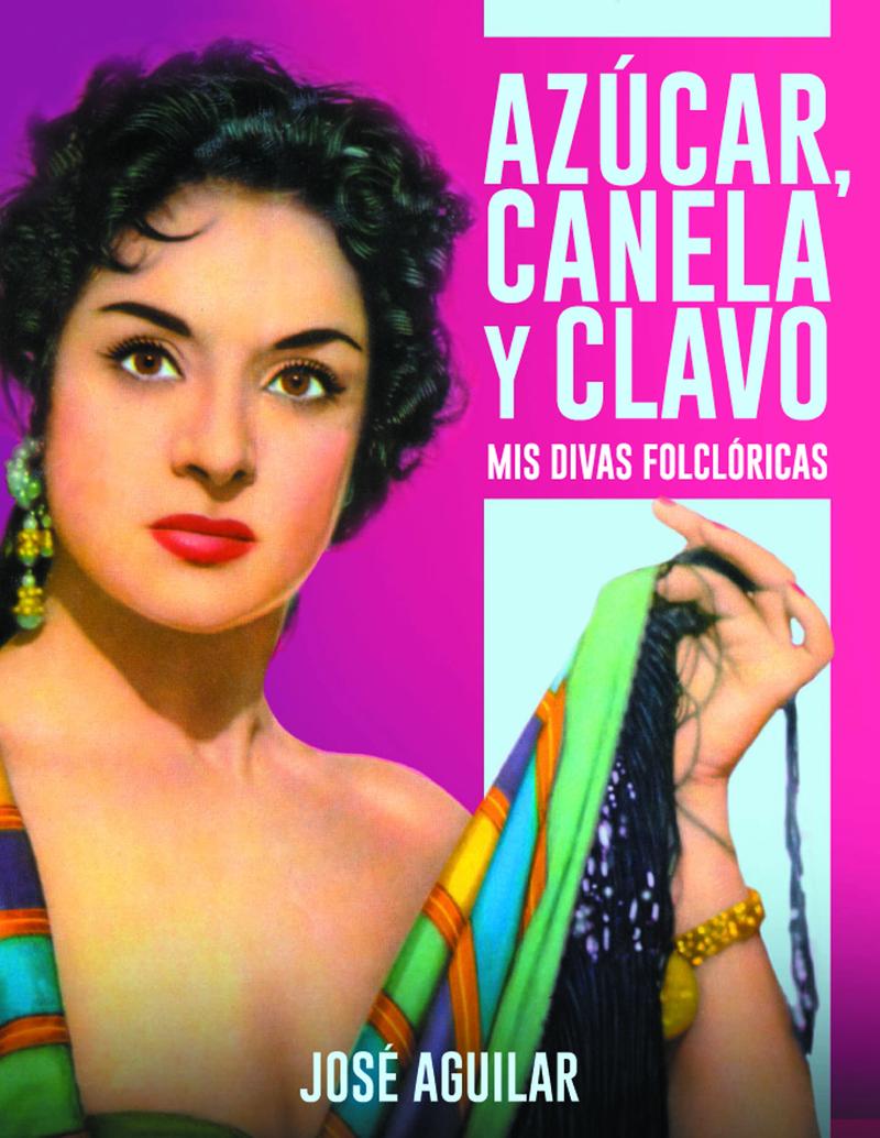 AZUCAR, CANELA Y CLAVO. MIS DIVAS FOLCLÓRICAS: portada
