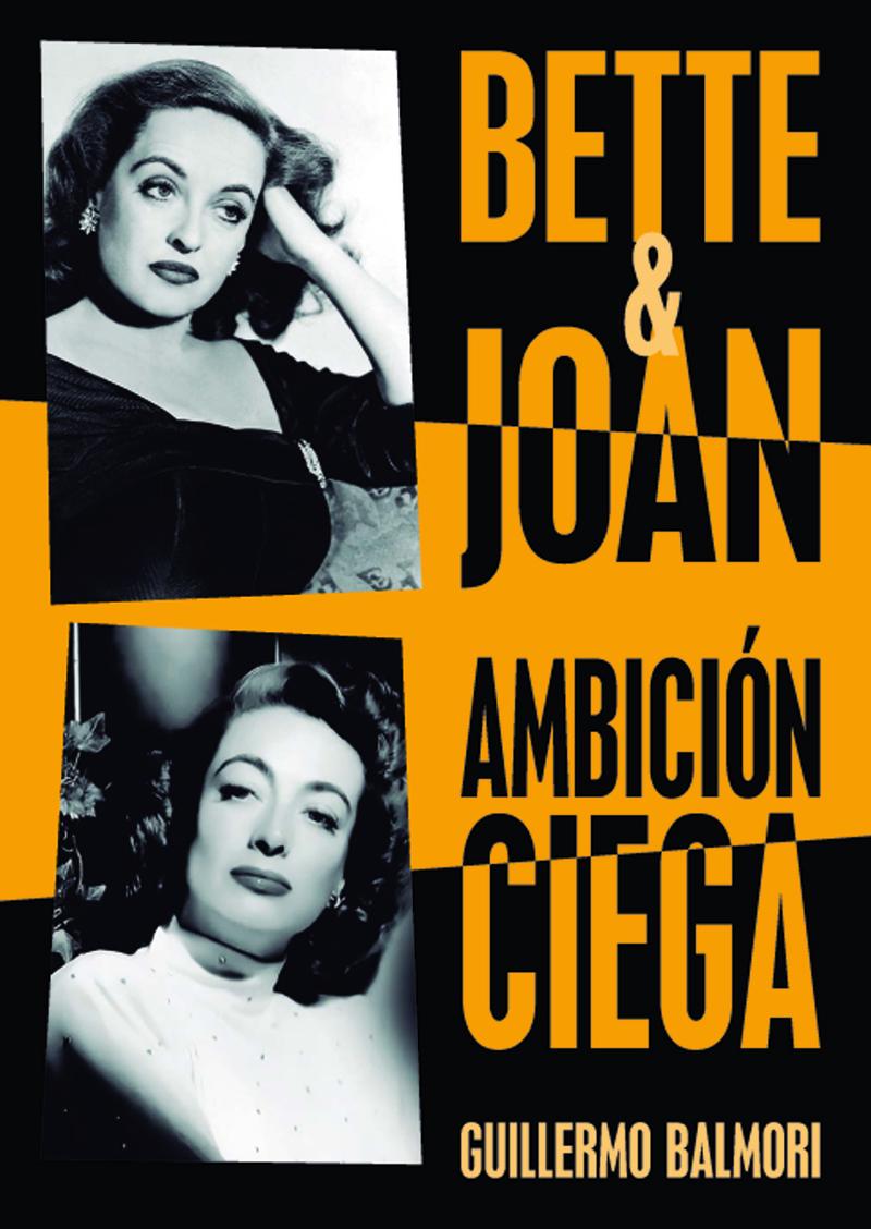BETTE & JOAN: AMBICIÓN CIEGA: portada