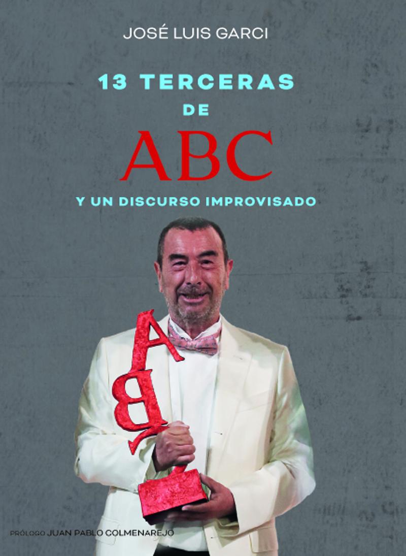 TRECE TERCERAS DE ABC Y UN DISCURSO IMPROVISADO: portada