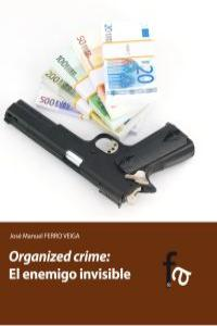 ORGANIZED CRIME: EL ENEMIGO INVISIBLE?: portada