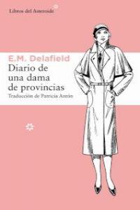 EM Delafield, Diario de una dama de provincias  / La dama de provincias prospera 978841562553