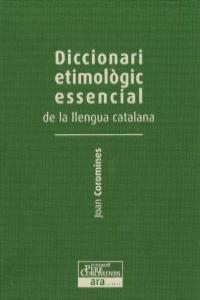 DICCIONARI ETIMOLÒGIC ESSENCIAL DE LA LLENGUA CATALANA II: portada
