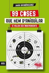 99 COSES QUE HEM D'ANIQUILAR SI VOLEM SER INDEPENDENTS: portada
