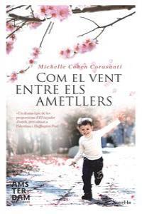 COM EL VENT ENTRE ELS AMETLLERS: portada