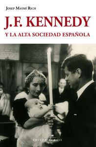 J. F. KENNEDY Y LA ALTA SOCIEDAD ESPAÑOLA: portada