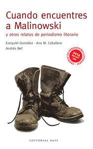 CUANDO ENCUENTRES A MALINOWSKI Y OTROS RELATOS DE PERIODISMO: portada