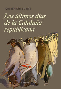 Los �ltimos d�as de la Catalu�a republicana: portada