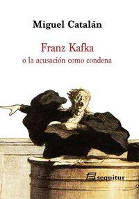 Franz Kafka o la acusación como condena: portada