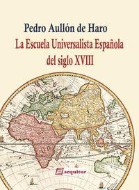 La Escuela Universalista Española del siglo XVIII: portada