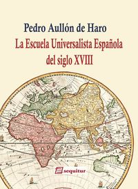 La Escuela Universalista Espa�ola del siglo XVIII: portada