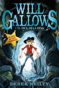 Will Gallows y el trol de la mina: portada