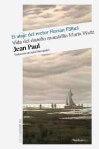 El viaje del rector Florian F�lbel / Vida del r: portada