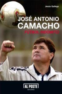 José Antonio Camacho. Fútbol indómito: portada