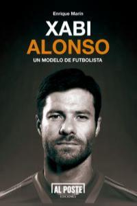 Xabi Alonso. Un modelo de futbolista: portada