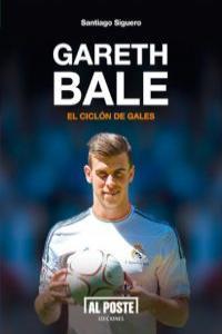 Gareth Bale. El ciclón de Gales: portada