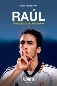 Raúl. Los secretos de una leyenda: portada