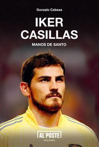 Iker Casillas. Manos de santo: portada