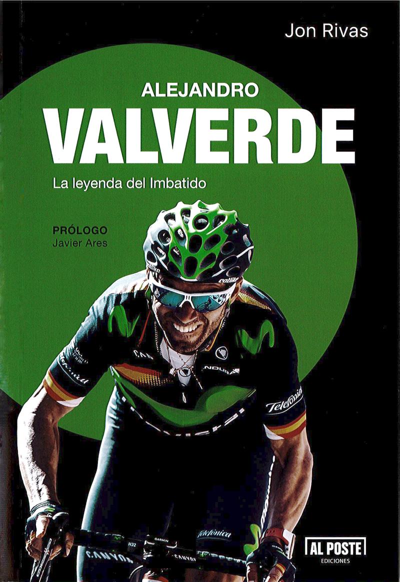 Alejandro Valverde. La leyenda del Imbatido: portada