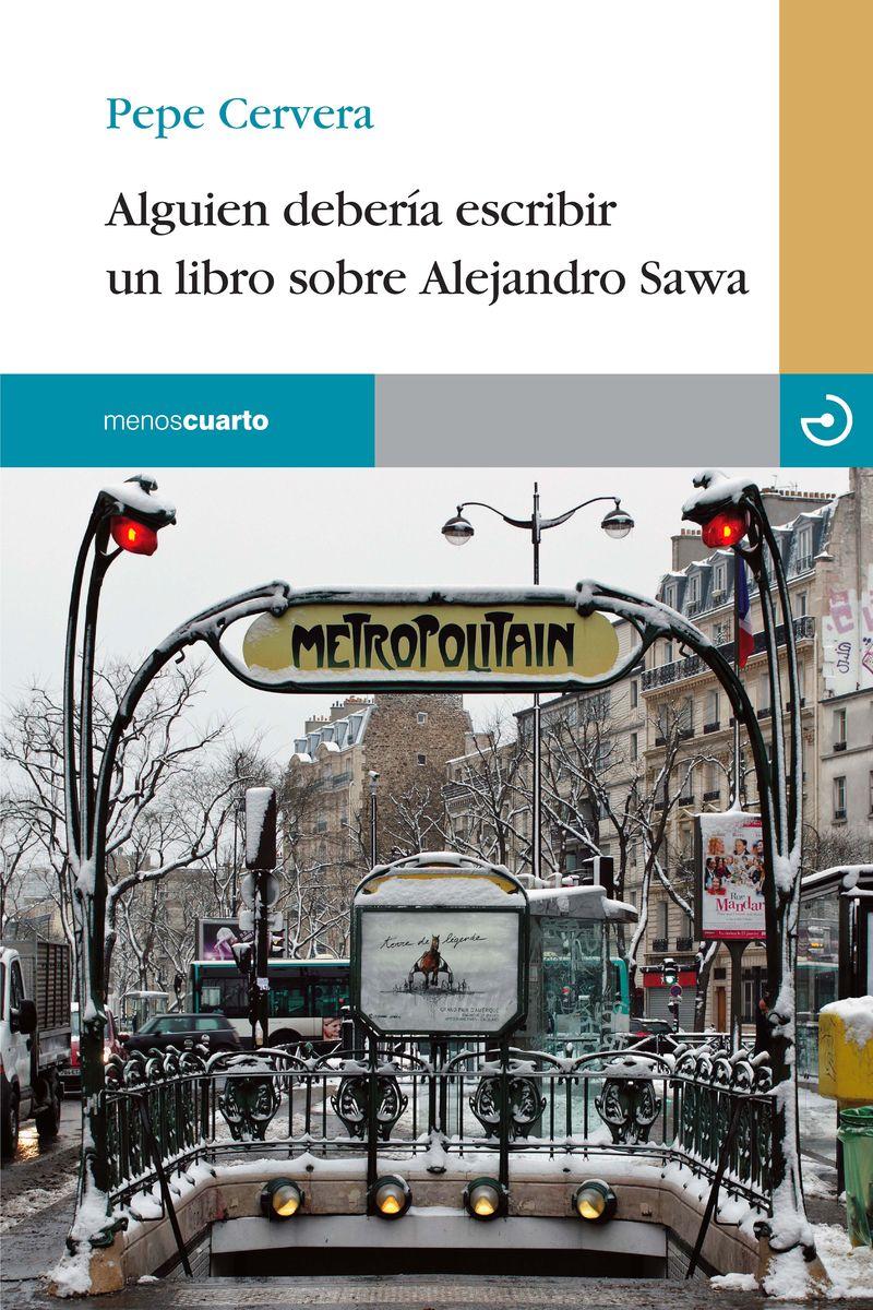 Alguien debería escribir un libro sobre Alejandro Sawa: portada