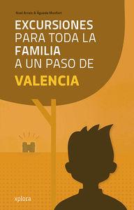 Excursiones para toda la familia a un paso de Valencia: portada