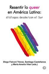 Resentir lo queer en América Latina: diálogos desde/con el S: portada