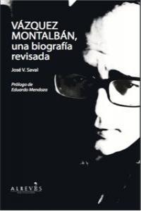 Vázquez Montalbán, una biografía revisada: portada