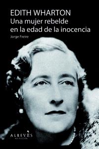 Edith Wharton. Una mujer rebelde en la edad de la inocencia: portada