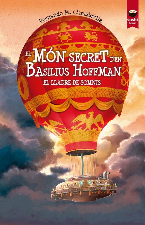El món secret d'en Basilius Hoffman. El lladre de somnis: portada