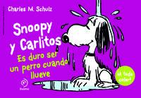 Snoopy y Carlitos 3. Es duro ser un perro cuando llueve: portada