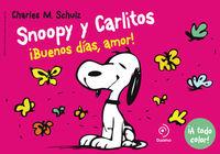 Snoopy y Carlitos 6. �Buenos d�as, amor!: portada