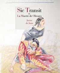 SIC TRANSIT O LA MUERTE DE OLIVARES: portada