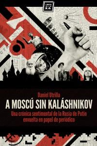 A Moscú sin Kaláshnikov: portada