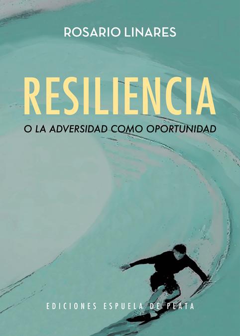 Resiliencia o la adversidad como oportunidad: portada