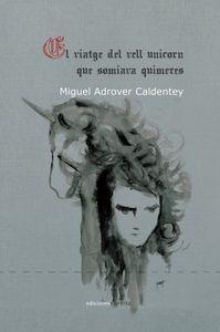 El viatge del vell unicorn que somiava quimeres: portada