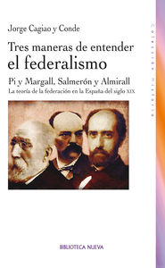 TRES MANERAS DE ENTENDER EL FEDERALISMO: portada