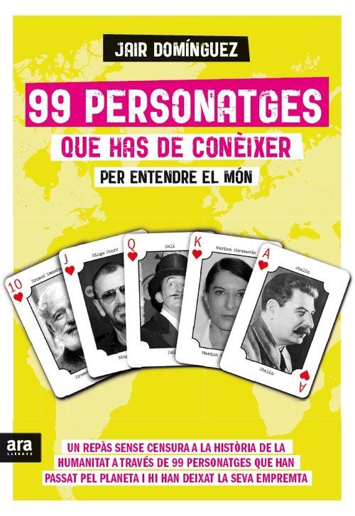 99 PERSONATGES QUE HAS DE CONÈIXER PER ENTENDRE EL MÓN: portada