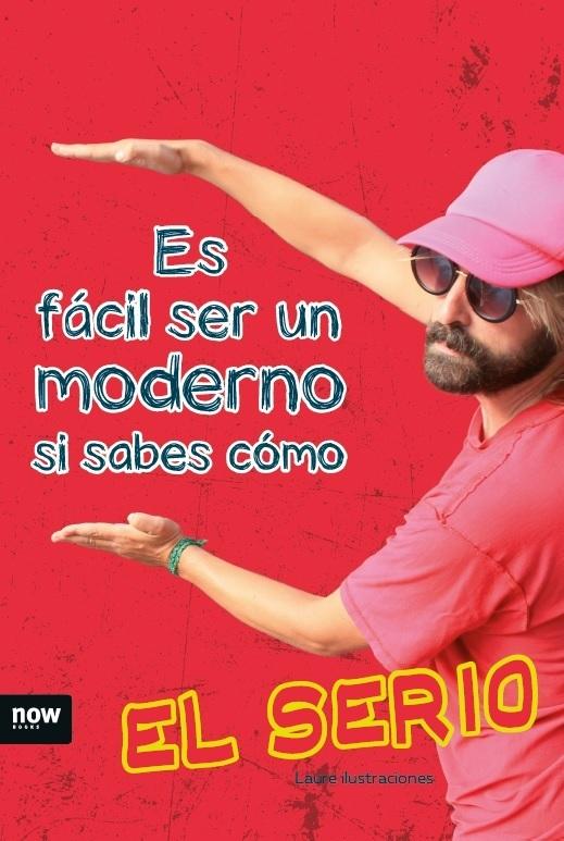 ES FÁCIL SER UN MODERNO SI SABES COMO: portada