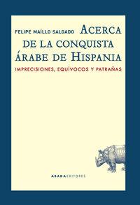 ACERCA DE LA CONQUISTA áRABE DE HISPANIA: portada