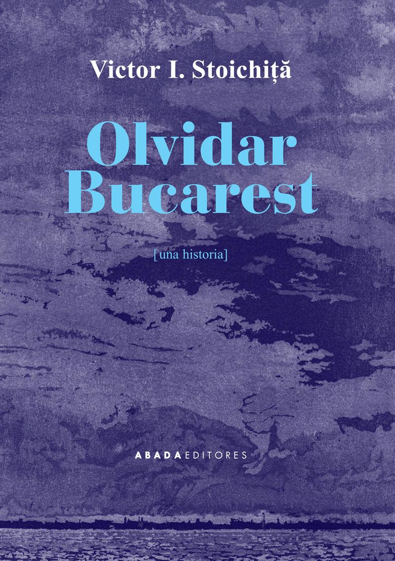 OLVIDAR BUCAREST: portada